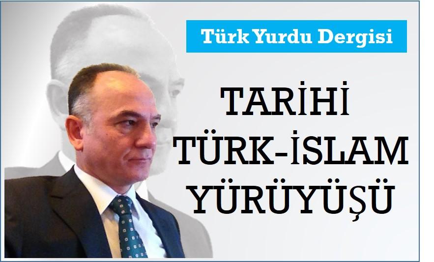 Tarihî Türk-İslam Yürüyüşü
