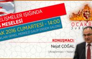 Ocakbaşı Sohbetleri- Araştırmacı-Yazar Nejat ÇOĞAL, Türk Ocakları Genel Merkezi'nde, Ocakbaşı Sohbetlerinde…